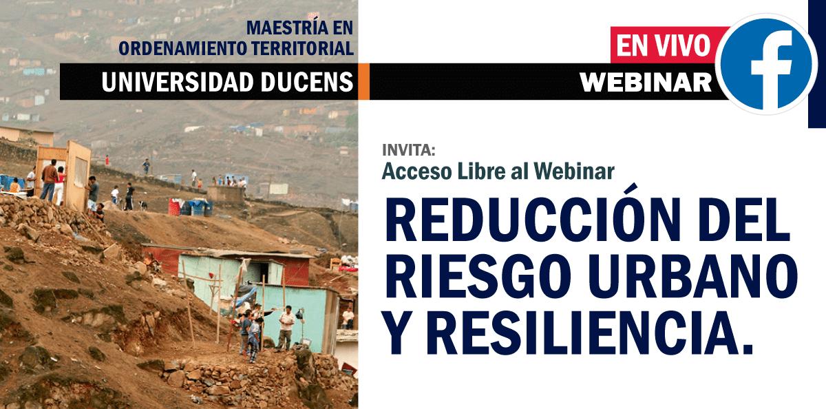 Reducción del Riesgo Urbano y Resiliencia