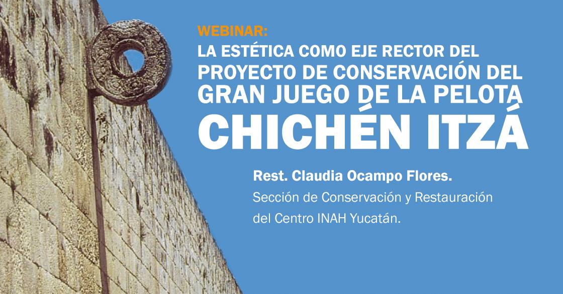 """La estética como eje rector del """"Proyecto de Conservación del Gran Juego de Pelota de Chichén Itzá"""""""