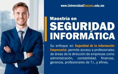 Maestría en Seguridad Informatica con enfoque en Seguridad de la Información Empresarial