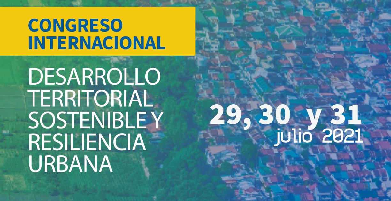 Desarrollo Territorial Sostenible Y Resiliencia Urbana